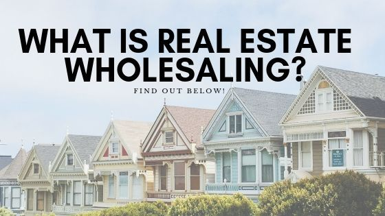 What Exactly is Real Estate Wholesaling?