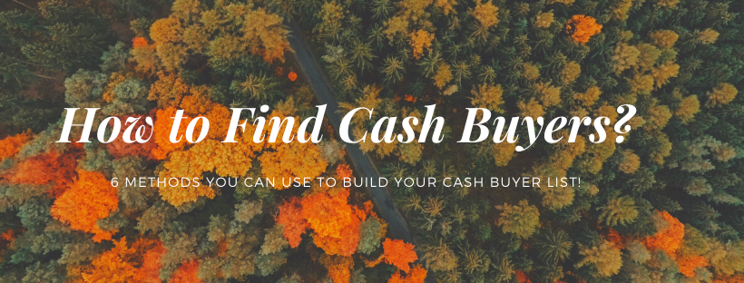 6 Methods You Can Use To Find Cash Buyers in Your Area