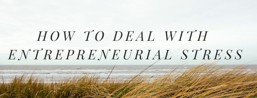 How to deal with entrepreneurial stress