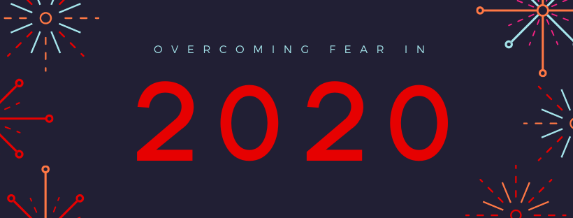 Overcoming Fear in Entrepreneurship 2020