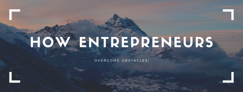 How Entrepreneurs Overcome Obstacles