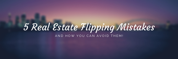 Avoid These 5 House-Flipping Mistakes