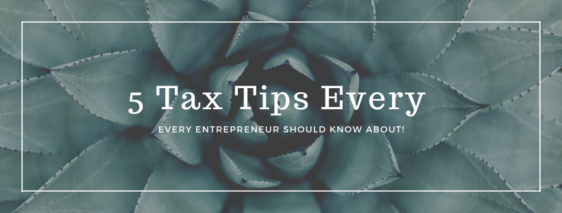 5 Tax Tips Every Entrepreneur Should Know About