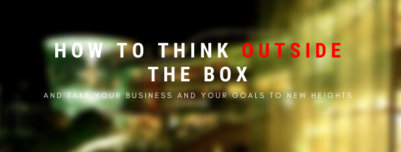 How to Think Outside of The Box in 4 Easy Steps
