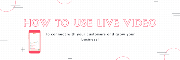 How to use Live Video to Build Your Brand and Grow Your Business!