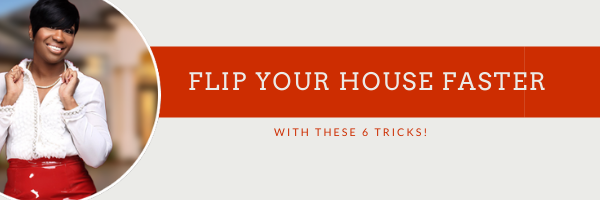 How to flip your house faster with these 6 tricks!