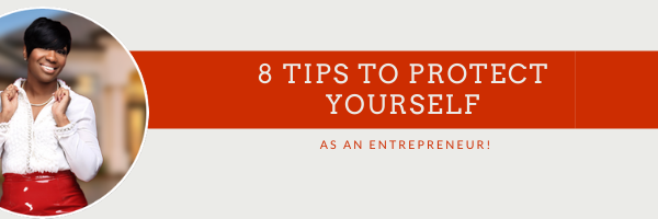 8 Powerful Tips to Protect Your Assets as an Entrepreneur!
