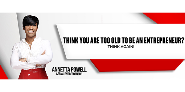 Think you are too old to be an entrepreneur? Think again!