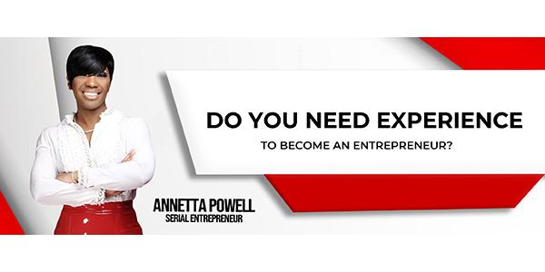 Entrepreneurship: No Experience Needed