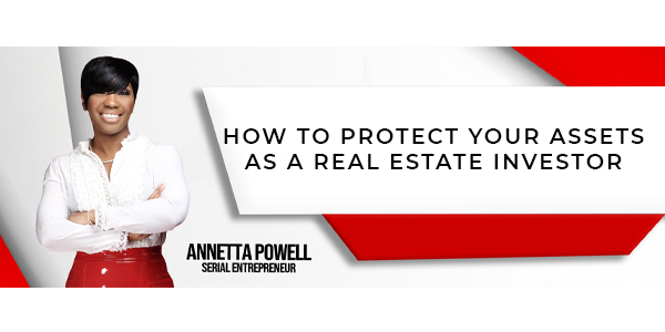 How to Protect Your Assets as a Real Estate Investor