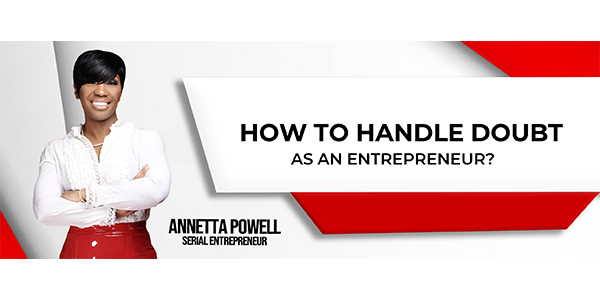 How to handle doubt as an Entrepreneur