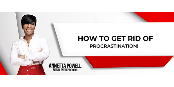 How to get rid of procrastination?