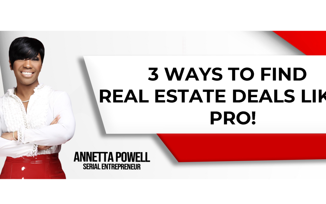 3 Ways to Find Real Estate Deals Like a Pro!