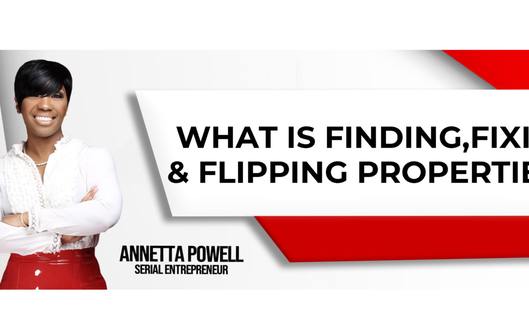 What Is Finding, Fixing, and Flipping Properties?