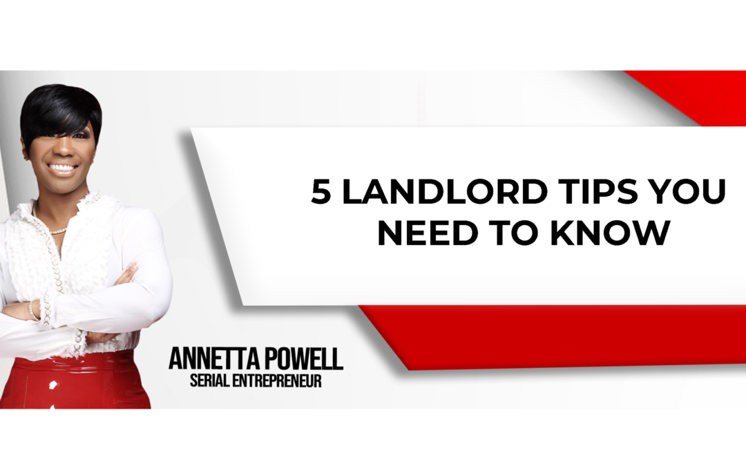 5 Landlord Tips you need to know