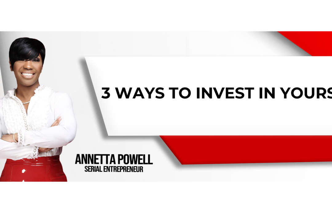 3 Ways To Invest In Yourself
