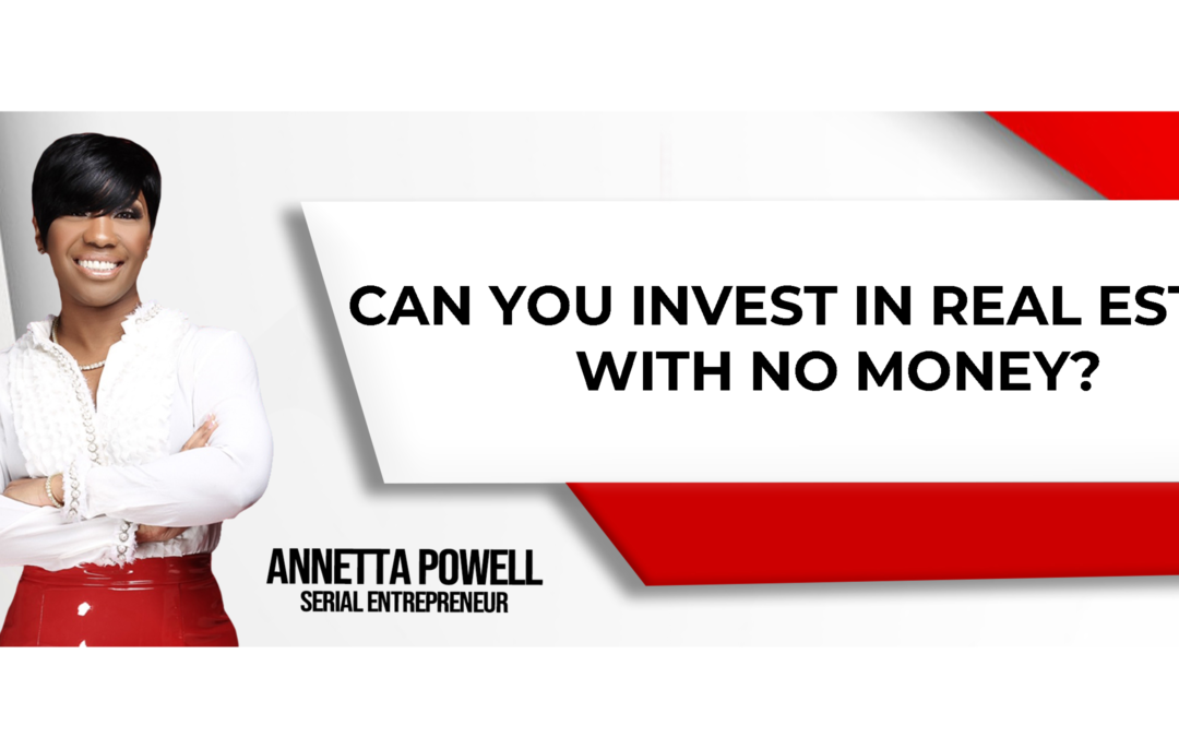 Can You Invest in Real Estate with no Money?