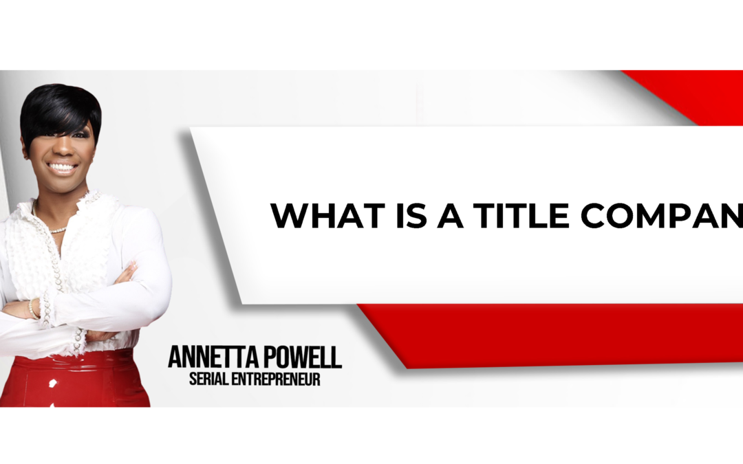 What is a Title Company?