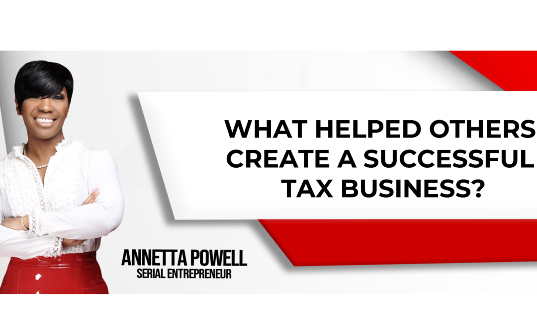 What Helped Others Create a Successful Tax Business?