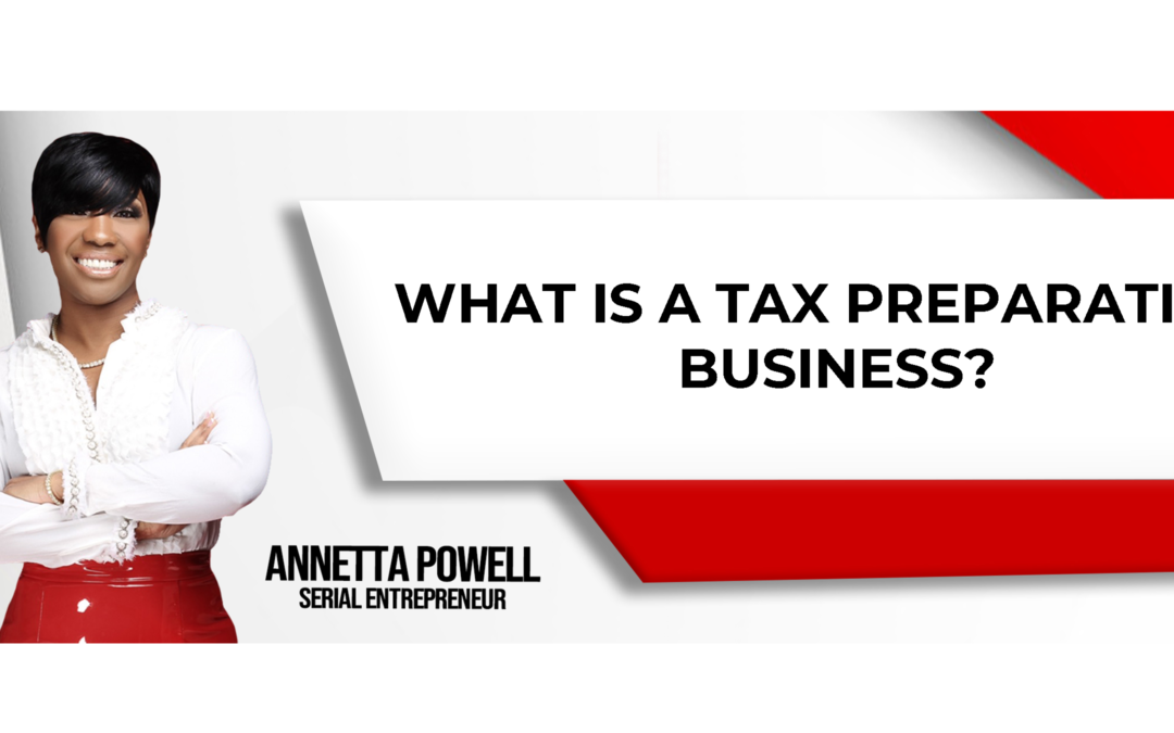 What Is A Tax Preparation Business?