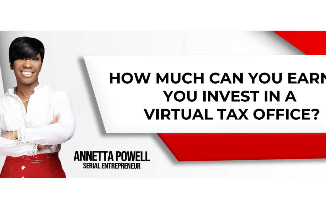 How Much Can You Earn If You Invest in a Virtual Tax Office?